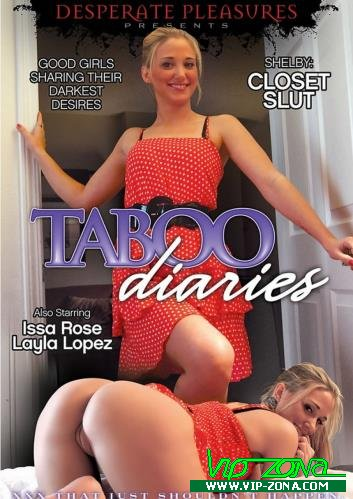 Shelby, Issa Rose, Layla Lopez - Taboo Diaries (2014/DesperatePleasures.com/SD)
